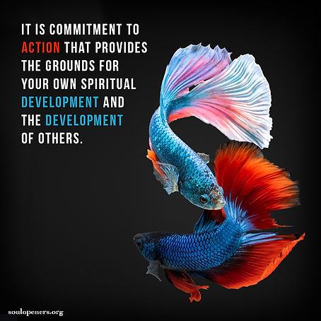 Action results in spiritual development.
