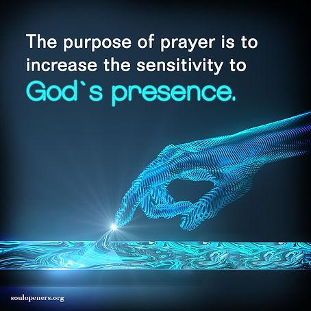 Prayer increases sensitivity to God.