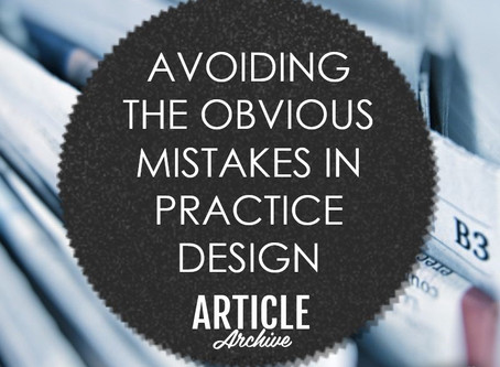 AVOIDING THE OBVIOUS MISTAKES IN PRACTICE DESIGN