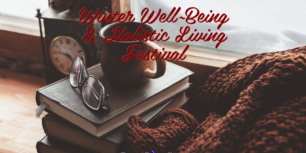 Winter Well-being ~ Holistic Living Festival