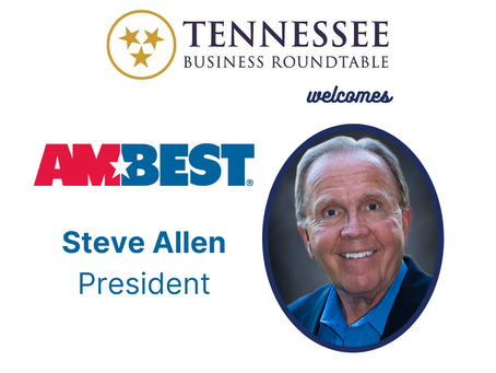 Tennessee Business Roundtable welcomes AMBEST and President Steve Allen to Membership
