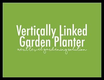Vertically Linked Garden Planter / Next Level Gardening Solution