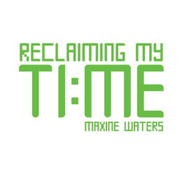 www.AliceHamptonDickerson.com - Reclaiming My TI:ME Maxine Waters