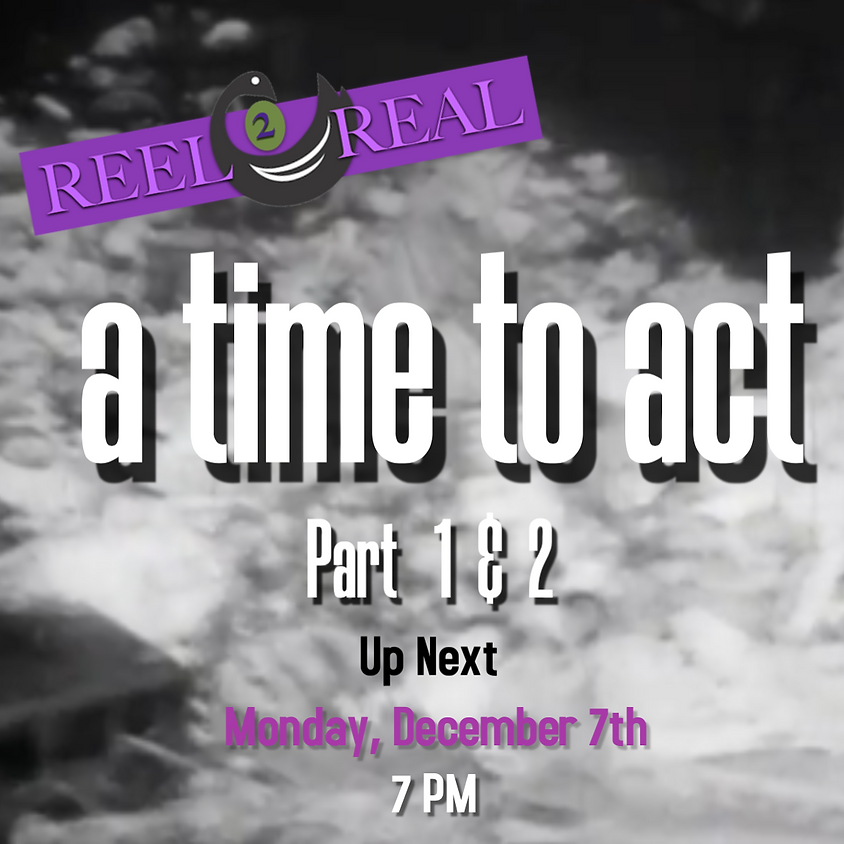 A Time to Act Parts 1 & 2
