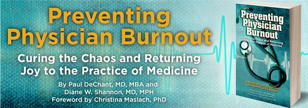 Paul DeChant MD, MBA Preventing Physican Burnout