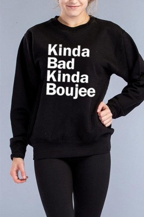 Kinda Boujee Sweatshirt