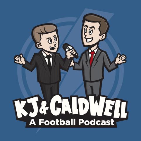 KJ&Caldwell A Football Podcast