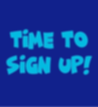 TIme to Sign Up!.png