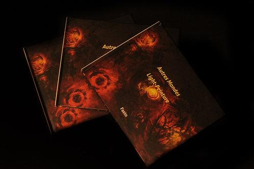 Autres Mondes--Light Peinture- limited edition 1.1
