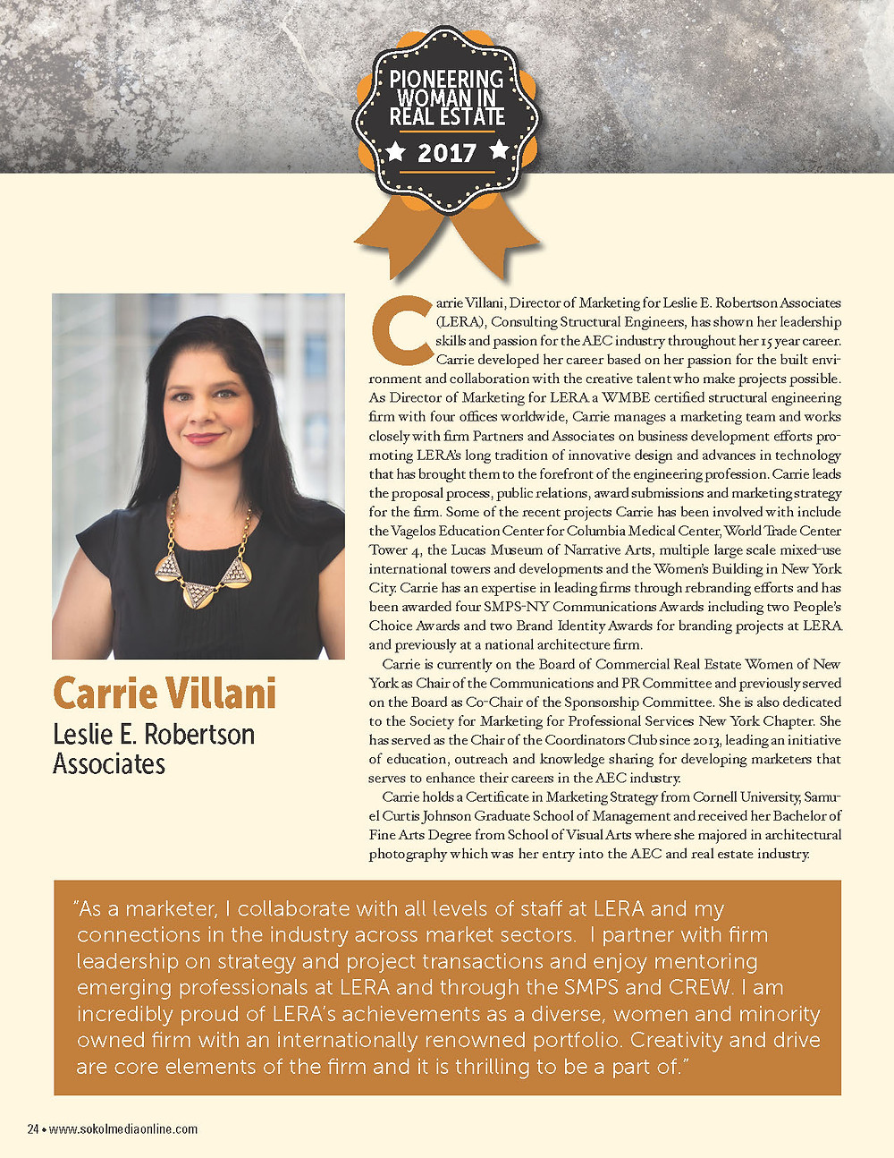 Sokol Media has honored Carrie Villani, Director of Marketing at Leslie E. Robertson Associate as a Pioneering Women in Real Estate during their 16th annual awards gala held on March 8, 2017 at Club 101. The Pioneering Women in Real Estate program acknowledges individuals and firms who support and exemplify progress for women in our industry. Carrie was one of twelve women who work in the real estate or AEC field honored at the awards gala. Carrie was honored for her     Carrie serves on the Board of Commercial Real Estate Women of New York (CREW NY) as Communications and PR Chair. Read Carrie's award bio here.