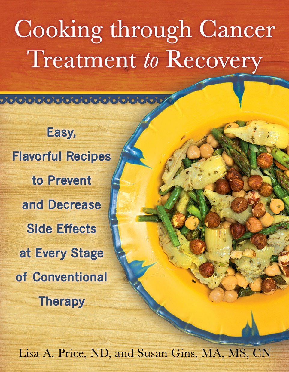 Cooking through Cancer Treatment to Recovery (Demos Health Publishing, Inc.)