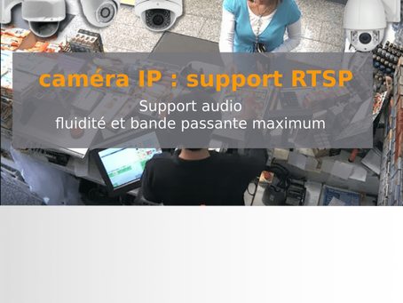 Support RTSP pour caméra IP