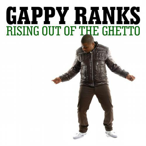 GAPPY RANKS - RISING OUT THE GHETTO