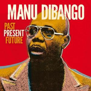 MANU DIBANGO - PAST PRESENT FUTURE