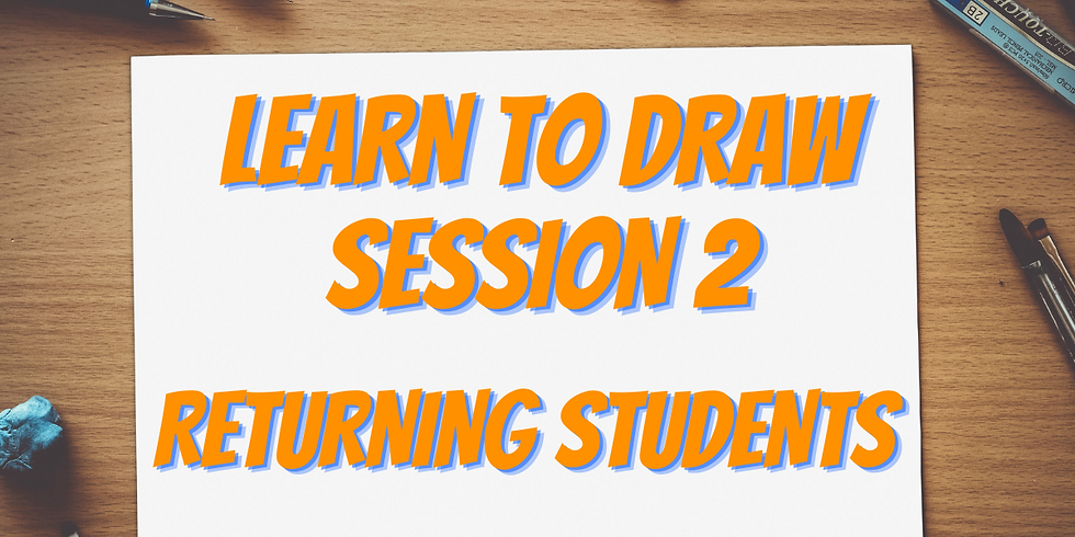 Learn to Draw Session 2