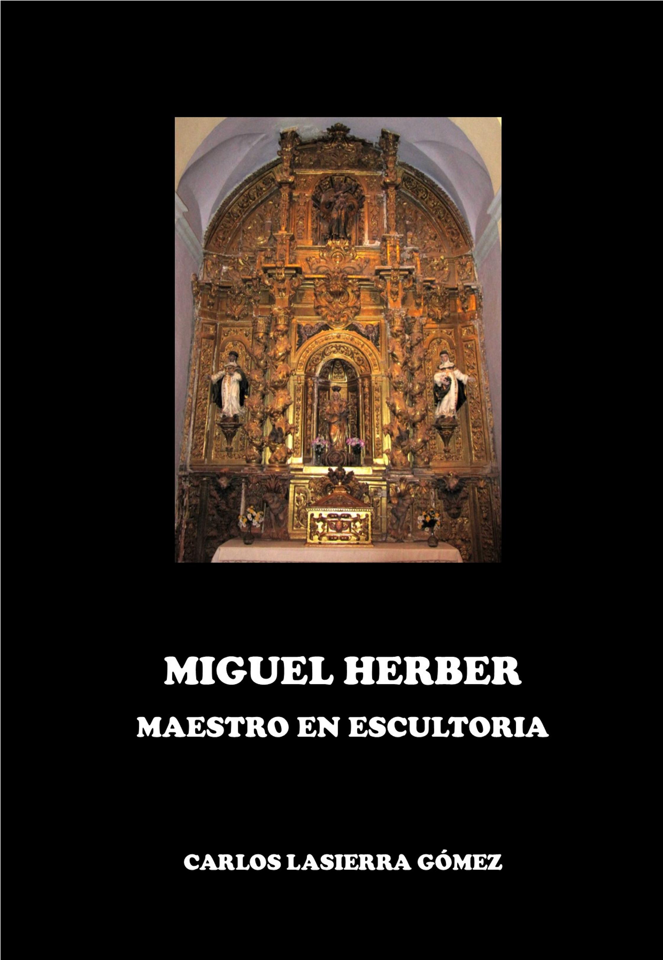 Miguel Herber, maestro en escultoria