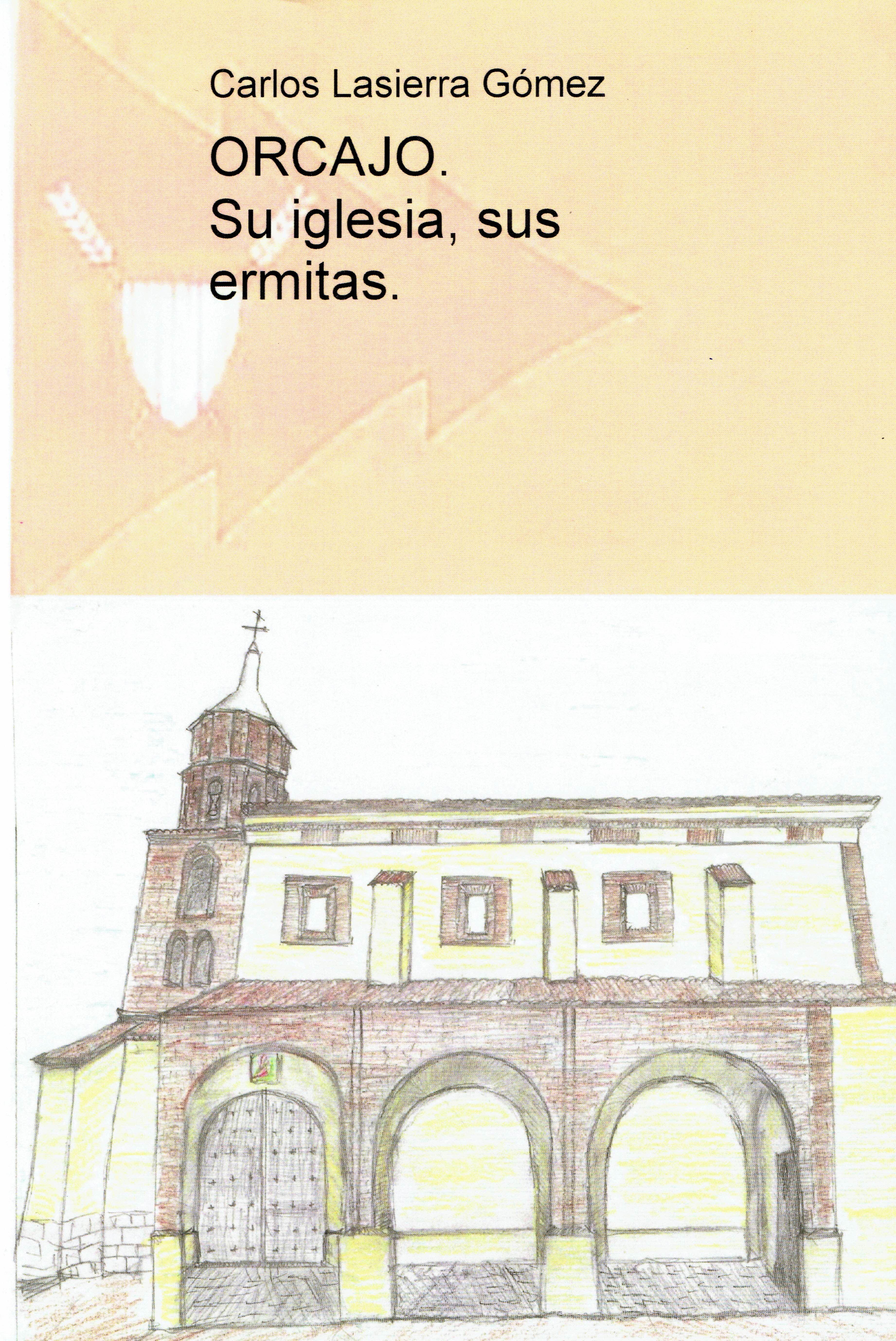 Orcajo, su iglesia, sus ermitas