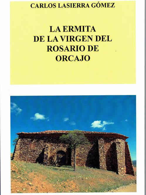 La ermita de la Virgen del Rosario en Orcajo