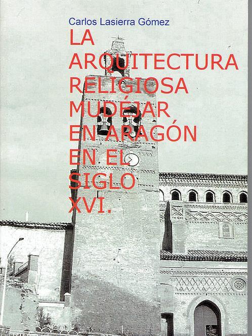 La arquitectura religiosa mudéjar en Aragón en el