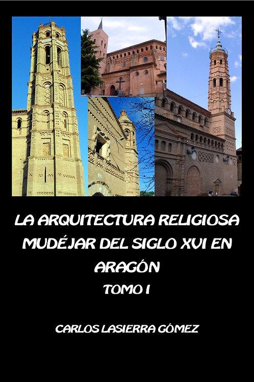 La arquitectura religiosa mudéjar del siglo XVI en