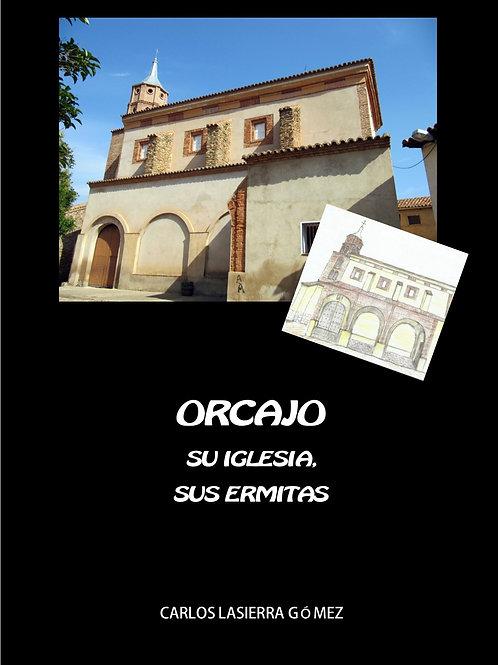 Orcajo. Su iglesia y sus ermitas