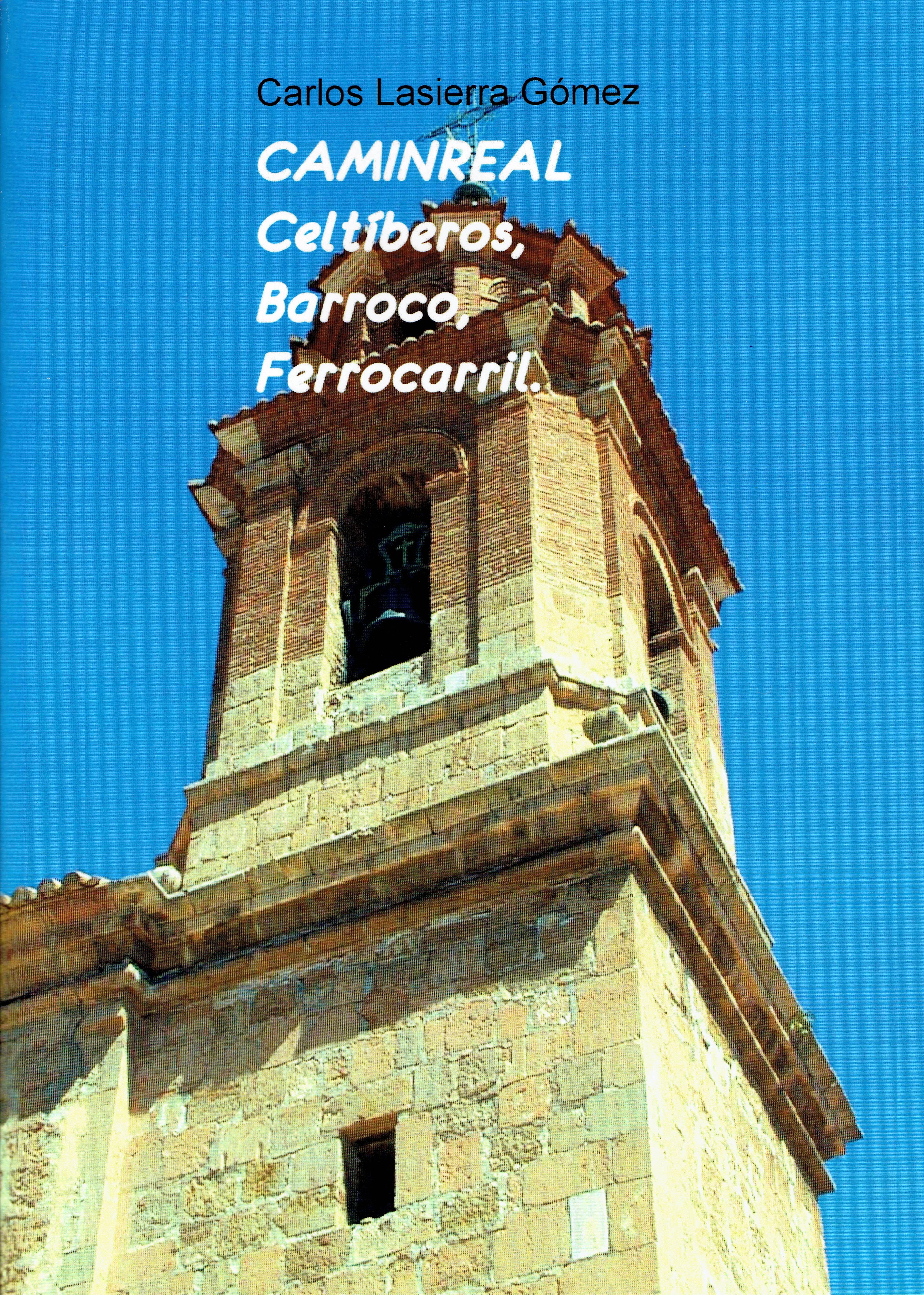 Caminreal. Celtiberos, barroco y ferrocarril10032016
