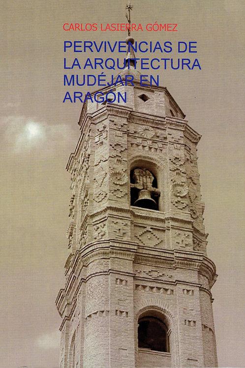 Pervivencia de la arquitectura mudéjar en Aragón.