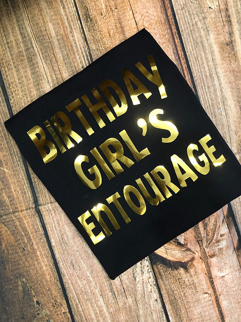 Birthday Girl's Entourage Shirt