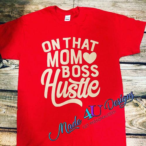 On That Mom Boss Hustle Shirt