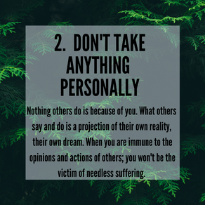 Four Agreements - 2. Don't Take Anything Personally