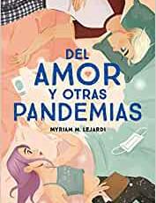 Del amor y otras pandemias, de Myriam M. Lejardi
