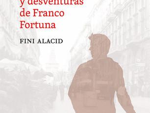 Aventuras y desventuras de Franco Fortuna, de Fini Alacid