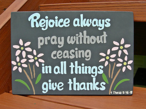 Scripture Sign on Wood, Rejoice Always, Pray without Ceasing, In all things give thanks, 1 Thessalonians 5:16-18, Bible Verse