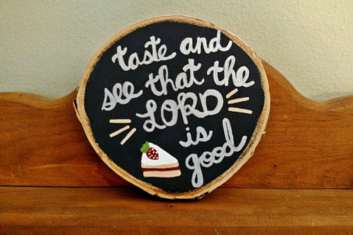 Wood Scripture Sign, Wood Slice Art, Psalm 34:8, Taste and See that the Lord is Good, Home Decor, Christian Gift, Kitchen Art