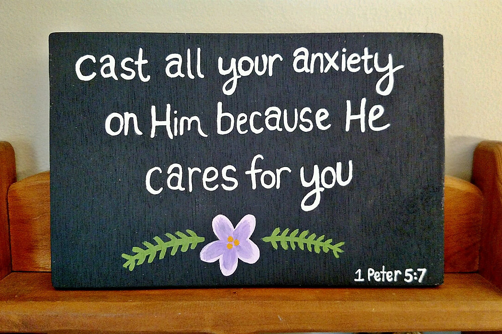 Wood Scripture Sign, Cast all your anxiety on Him, 1 Peter 5:7 | Living  Word Decor