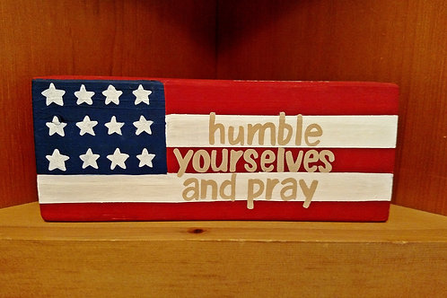 Wood Block Scripture Sign, Humble Yourselves and Pray, 2 Chronicles 7:14, Patriotic Sign