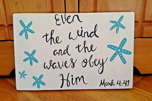 Even the wind and the waves obey Him, Scripture Sign, Nautical Sign, Beach Lover Gift, Beach Theme Art, Jesus Calms the Storm