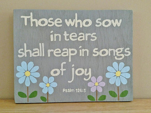 Wood Sign with Bible Verse, Scripture Verse on Wood, Those who sow in tears shall reap in songs of joy, Psalm 126:5 Wood Sign