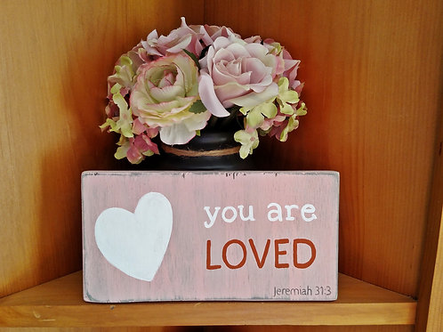 Love Sign, Valentine's Day Wood Sign, Bible Verse Wood Sign, Wood Scripture Sign, You are Loved, Jeremiah 31:3 Sign