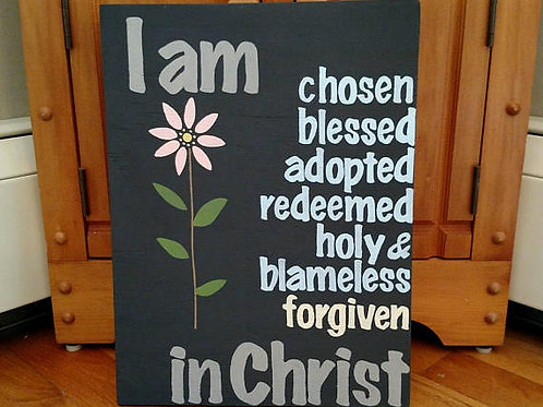 Scripture Sign Wood, Bible Verse Wood Sign, Ephesians Sign, In Christ, Chosen, Blessed, Forgiven, Redeemed, Holy & Blameless