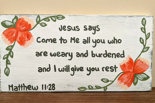 Bible Verse Sign, Scripture Sign, Bible Verse Wood Sign, Matthew 11:28 Sign, Come to Me all who are weary sign, Jesus Sign