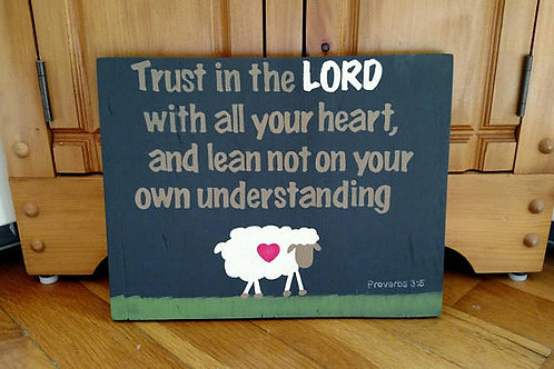 Trust in the Lord with all your heart, and lean not on your own understanding, Proverbs 3:5 Wood Sign, Bible Verse Sign trust