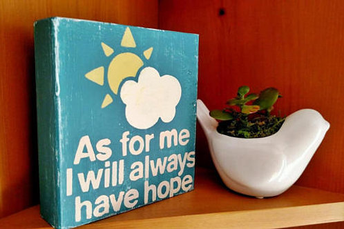 Sunshine Block Sign, Psalm 71:14, As for me I will always have hope Sign, Wood Sign with Bible Verse