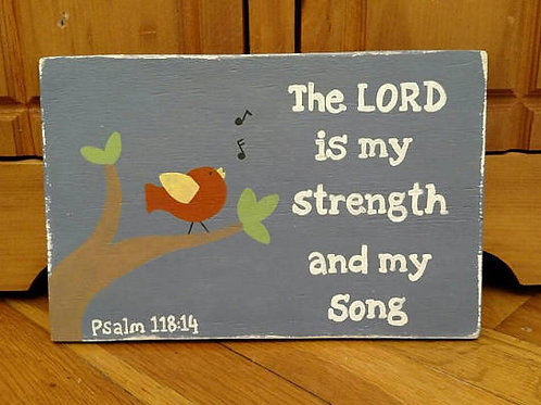 Wood Scripture Sign, Bible Verse Sign, Wood Sign, Bird Sign, The Lord is my strength and my son, Psalm 118:14 Sign