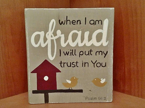Wood Scripture Block Sign, When I Am Afraid, I will put my Trust in You, Psalm 56:3 Sign, Wood Shelf Sitter, Christian Decor