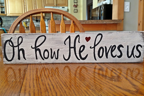 Oh how He loves us Song, Oh how He loves us lyrics, Oh how He loves us wood sign, wood sign, Scripture Sign, Christian Lyrics