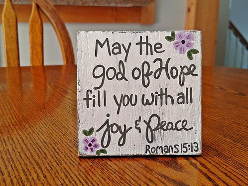 Wood Scripture Sign,  Small Wood Sign, God of Hope, Romans 15:13