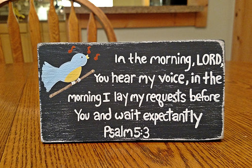 Scripture Signs on Wood, Bible Verse on Wood, Psalms Signs, Psalm 5:3, In the morning, Lord, You hear my voice, Christian Art
