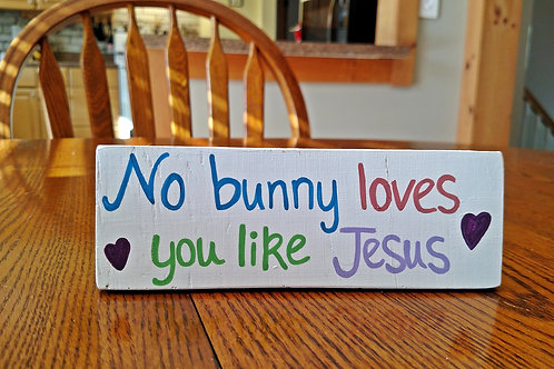 Wood Scripture Sign, No bunny loves you like Jesus wood sign, Easter Signs, Easter Decor, Spring Signs, Christian Easter Sign