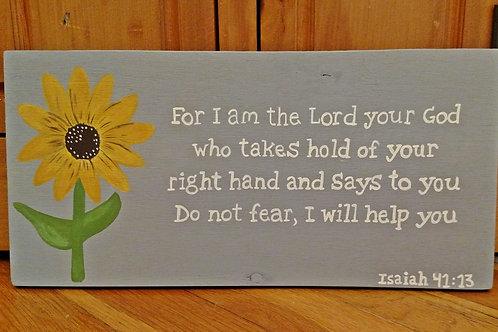 Sunflower sign, Scripture Sign, Bible Verse Sign, Isaiah 41:13 Sign